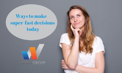 5 Ways To Make Super-fast Decisions Today